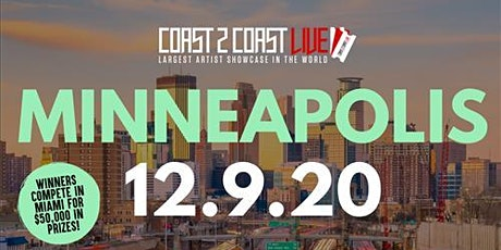 Coast 2 Coast LIVE Showcase Minneapolis - Artists Win $50K In Prizes tickets