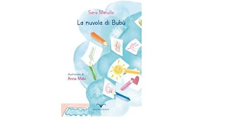 La Nuvola di Bubù di Sara Marullo, illustrazioni di Anna Mabi. biglietti