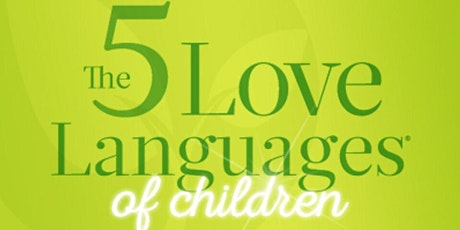 5 Love Languages of Children (Virtual Class) tickets