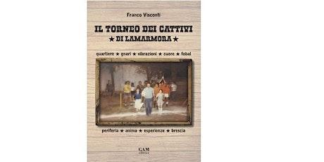 Il Torneo dei Cattivi di Franco Visconti. biglietti