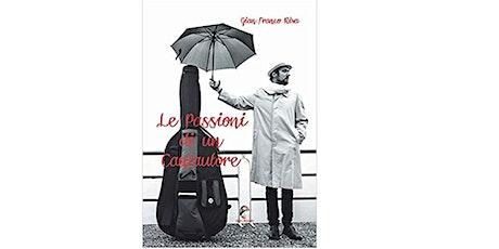 Le Passioni di un cantautore di Gian Franco Riva. biglietti