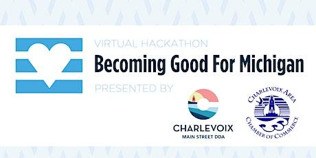 Becoming Good For Michigan - Virtual Hackathon tickets