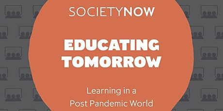 Educating tomorrow: what do we want from learning in the post pandemic age? tickets