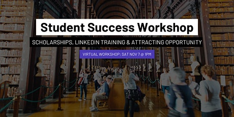 Student Success Workshop: Scholarships, LinkedIn & Attracting Opportunity tickets
