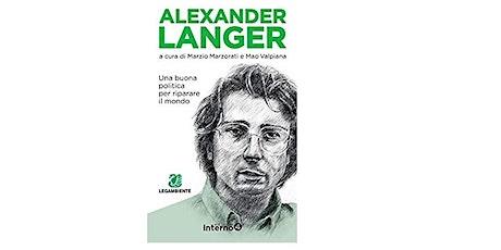Alexander Langer. Una buona politica per riparare il mondo. biglietti