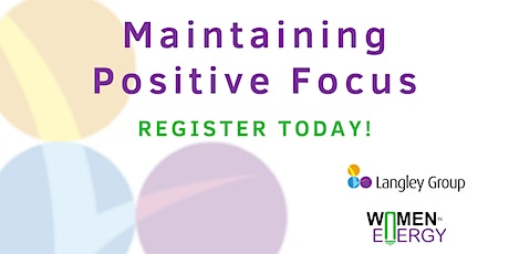 Maintaining Positive Focus   A Women in Energy Event tickets