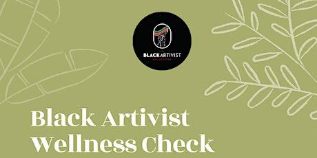 Black Artivist Wellness Check tickets