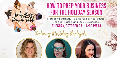 How to Prep Your Business For The Holiday Season - Lady Boss Round Table tickets