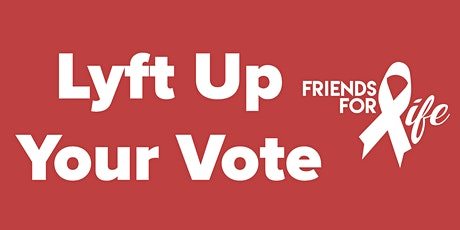 Lyft Up Your Vote registration tickets
