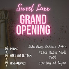 Sweet Luxx Grand Opening tickets