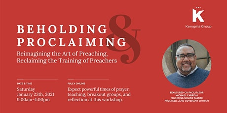 Beholding and Proclaiming Preaching Workshop tickets