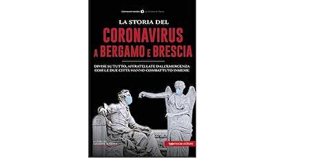 La storia del coronavirus a Bergamo e Brescia di Giuseppe Spatola biglietti