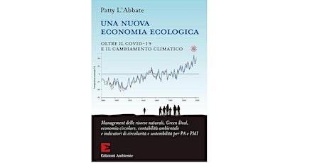UNA NUOVA ECONOMIA ECOLOGICA OLTRE IL COVID-19 E IL CAMBIAMENTO CLIMATICO biglietti