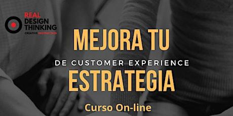Mejora tu Estrategia de Customer Experience CURSO ONLINE tickets