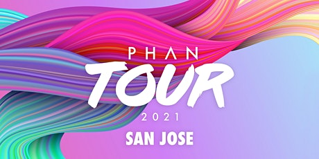 PHAN TOUR 2021 - SAN JOSE tickets