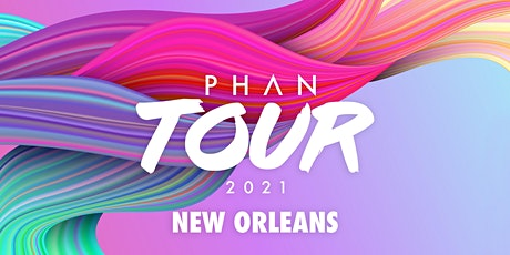 PHAN TOUR 2021 - NEW ORLEANS tickets