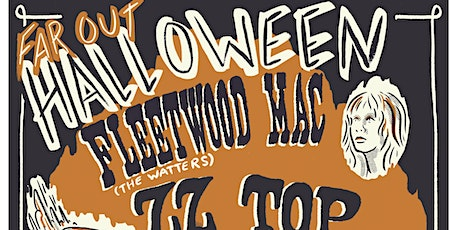 Far Out Halloween: Tributes to Fleetwood Mac, ZZ Top and More! tickets