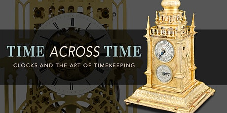 Time Across Time: Clocks and the Art of Timekeeping tickets