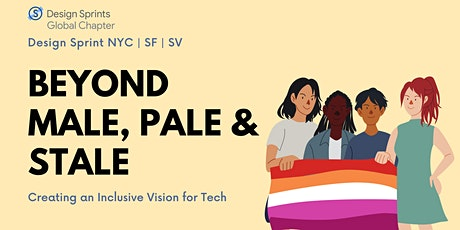 Beyond Male, Pale, and Stale (Creating an Inclusive Vision for Tech) tickets