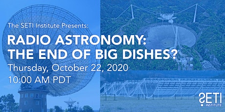 Radio Astronomy: The End of Big Dishes? tickets
