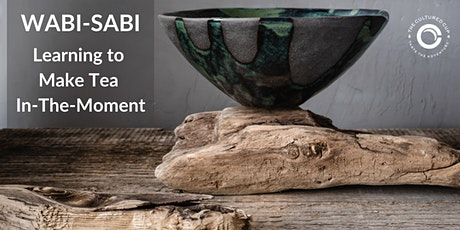 Wabi-sabi: Learning How to Make Tea In-the-Moment tickets