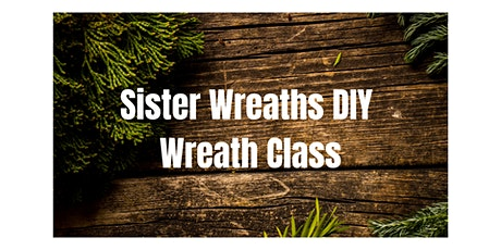 Sister Wreaths DIY wreath class tickets