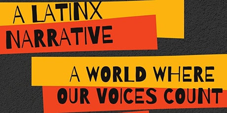A LatinX Narrative: A World where Our Voices Count tickets