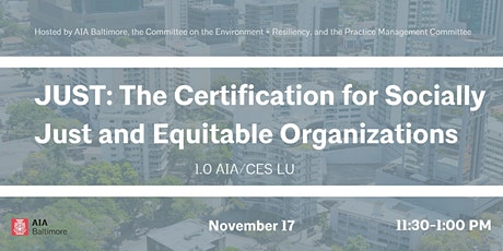 """JUST: The Certification for Socially Just and Equitable Organizations"""" tickets"""