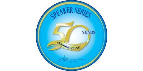 The Okanagan Basin Water Board  at 50 - Speaker Series – Pt 1: BOB SANDFORD tickets