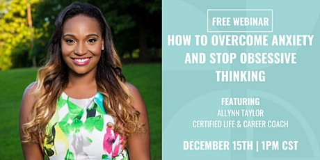 How To Overcome Anxiety and Stop Obsessive Thinking tickets