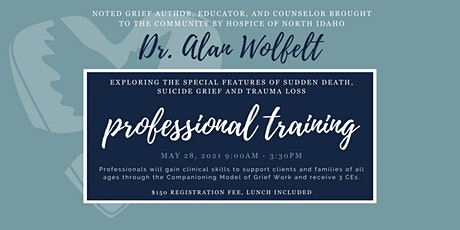 Dr. Wolfelt: Special Features of Sudden Death, Suicide Grief & Trauma Loss tickets