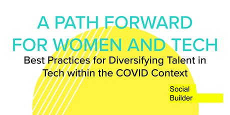 Best Practices for Diversifying Talent in Tech within the COVID Context tickets