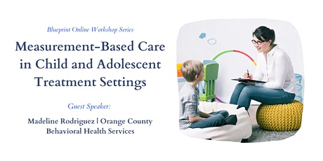 Measurement-Based Care in Child and Adolescent Treatment Settings tickets