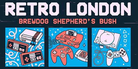 Retro Sunday - 90s & 00s Video Games x Brewdog Shepherd's Bush tickets