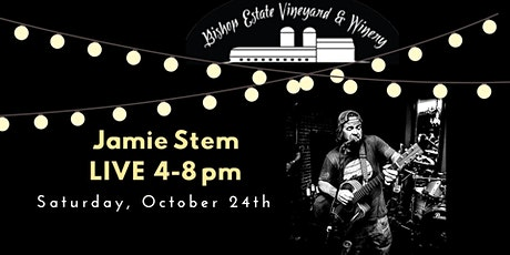Jamie Stem Live at Bishop Estate Vineyard and Winery tickets
