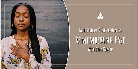 Meditation: Remembering Ease with Dora Kamau tickets