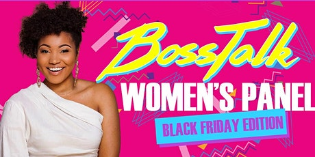 Boss Talk: Women's Panel Black Friday Edition tickets