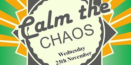 Calm the Chaos tickets