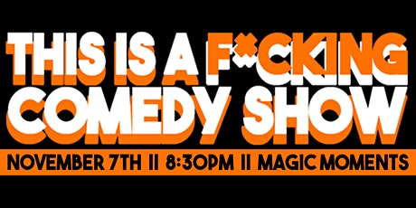 This is a F*cking Comedy Show tickets