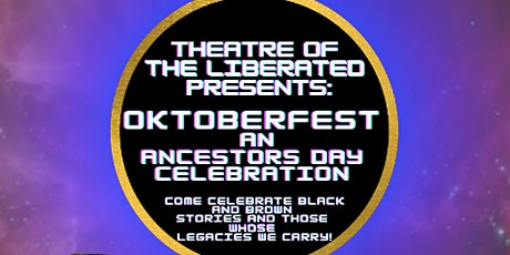 Theatre of the Liberated presents:Oktoberfest an Ancestors Day Celebration tickets