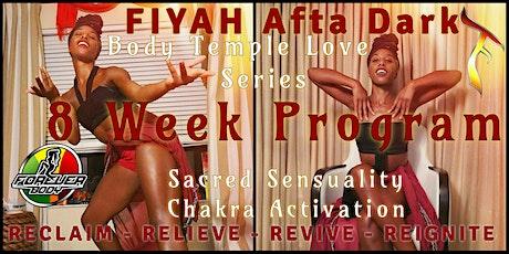 FIYAH Afta Dark: Body Temple Love Series tickets