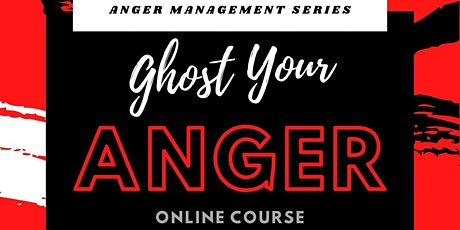 Copy of Ghost Your Anger - An Anger Management Series tickets