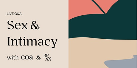 Live Q&A: Sex & Intimacy With Coa & BBXX tickets