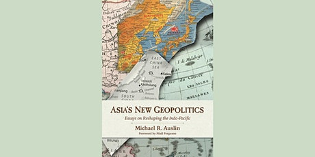 Asia's New Geopolitics: Essays on Reshaping the Indo-Pacific tickets