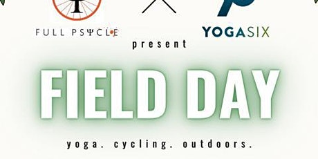 Field Day with Full Psycle & YogaSix tickets