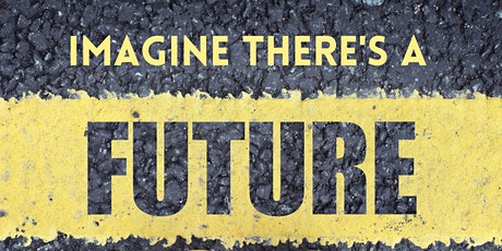 Imagine There's a Future..... tickets