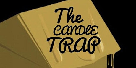 The Candle Trap tickets