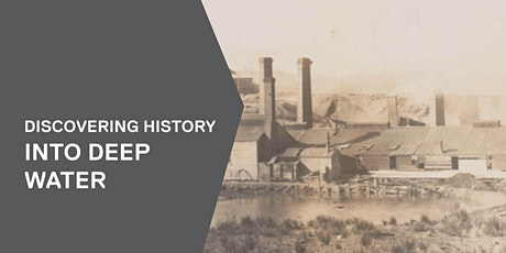 Discovering History ~ Into Deep Water tickets