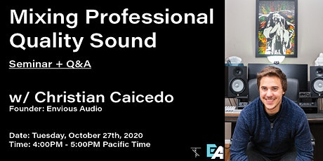 Mixing Professional Quality Sound w/ Envious Audio's Christian Caicedo tickets