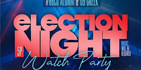 HBCU  ALUMNI & D9 GREEK ELECTION NIGHT WATCH PARTY tickets